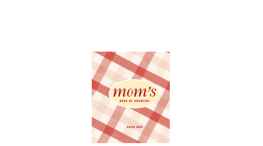 Mom's Book of Answers®